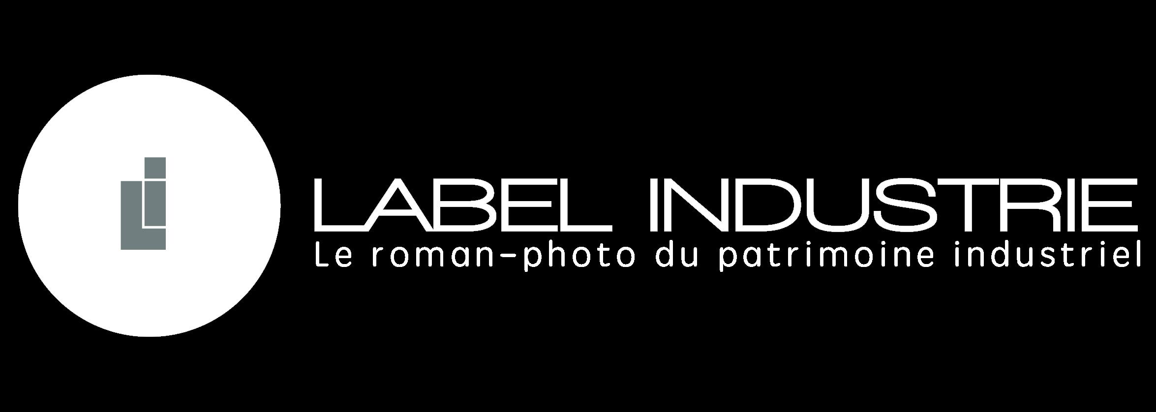 Label-Industrie - Le magazine de la valorisation du patrimoine industriel